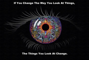 Change The Way You Look At Things