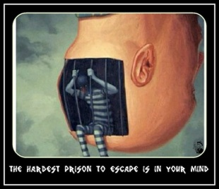 hardest prison is the mind